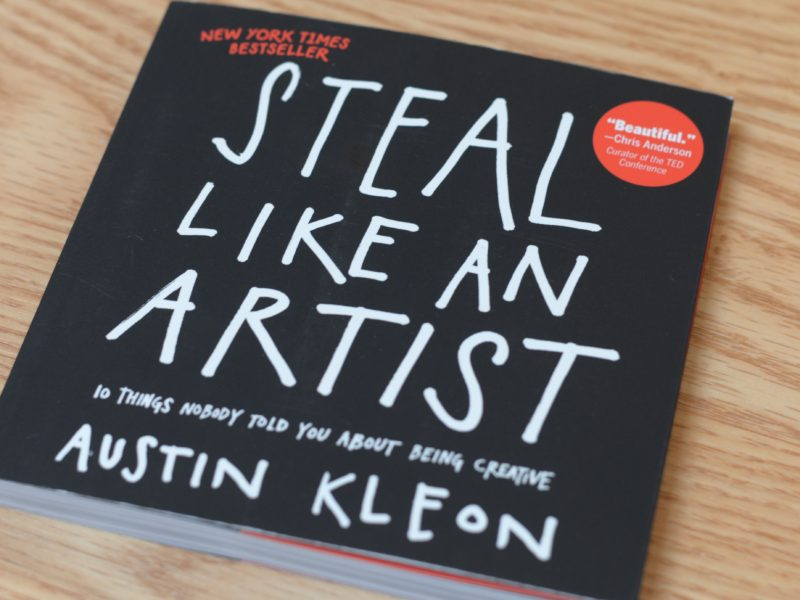 "BOOK REVIEW: Austin Kleon's ""Steal Like An Artist"""