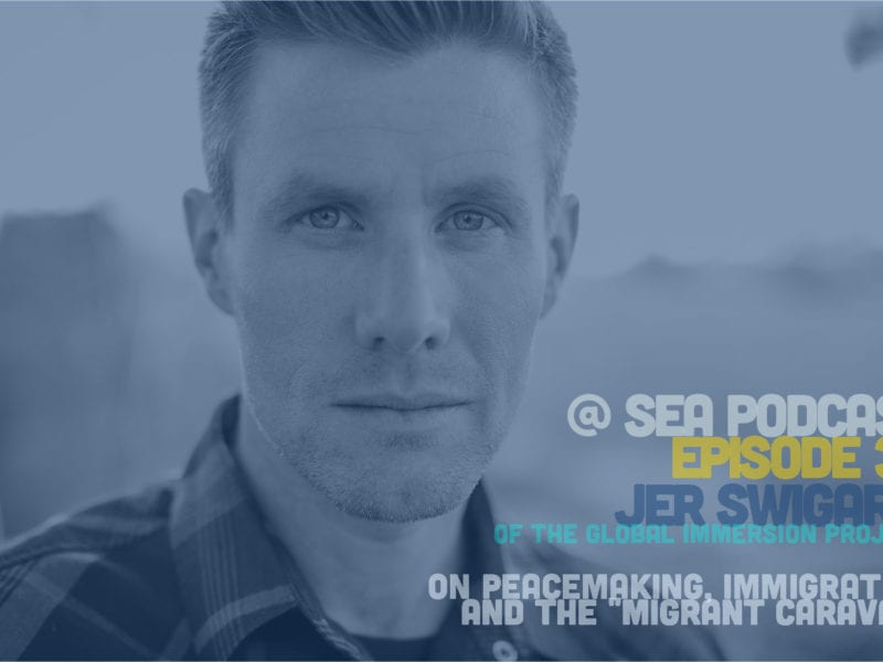 "@ Sea Podcast 30: Jer Swigart on the ""Migrant Caravan"""